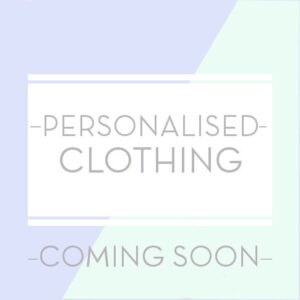 PERSONALISED clothing coming soon